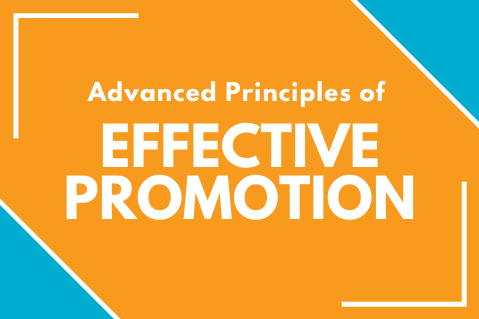 Advanced Principles of Effective Promotion