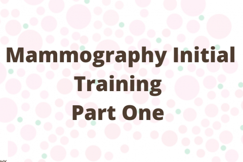 (1/5) Mammography Initial Training - Part One (MIT1)