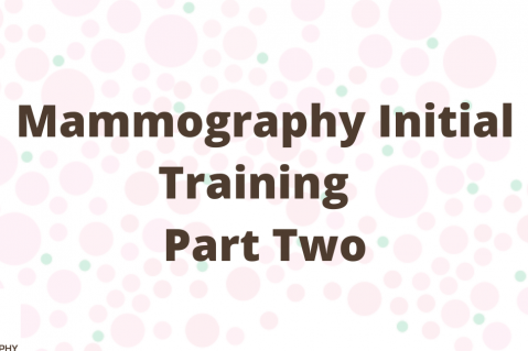 (2/5) Mammography Initial Training - Part Two (MIT2)