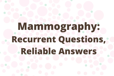 Mammography – Recurrent Questions, Reliable Answers