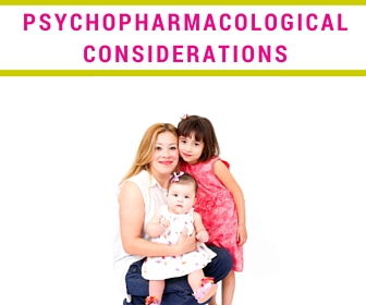 07 - Psychopharmacological Considerations