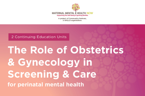 Maternal Mental Health: The Role of Obstetrics & Gynecology in Screening & Care