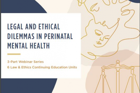Legal and Ethical Dilemmas in PMH Day 1: When Criminal Justice Meets Perinatal Mental Health