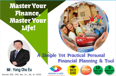 Master Your Finance, Master Your Life! A Simple Yet Practical Personal Financial Planning And Tool