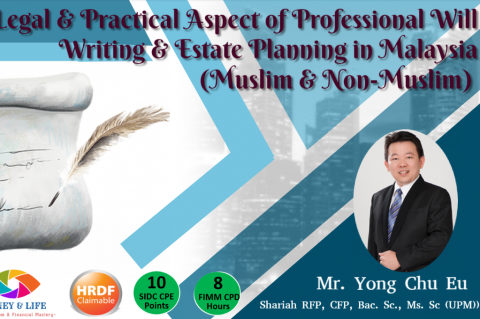Legal & Practical Aspect of Professional Will Writing & Estate Planning in Malaysia-(Muslim & Non-M)