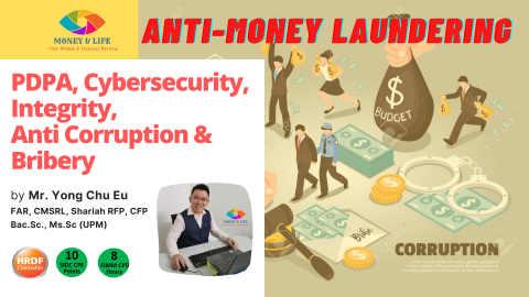 AMLA, PDPA, Cyber-Security & Integrity (Code of Ethics) and Anti-Corruption & Bribery