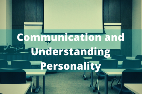 Communications and Understanding Personality