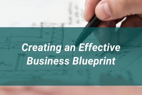 Creating an Effective Business Blueprint