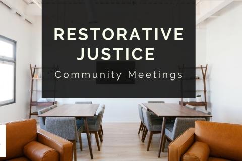 Restorative Justice Community Meetings (RJCM100)