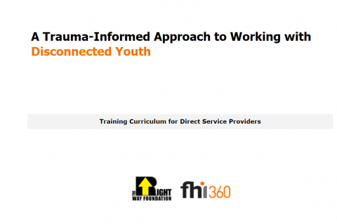 For Direct Service Providers: A Trauma Informed Approach to Working with Disconnected Youth