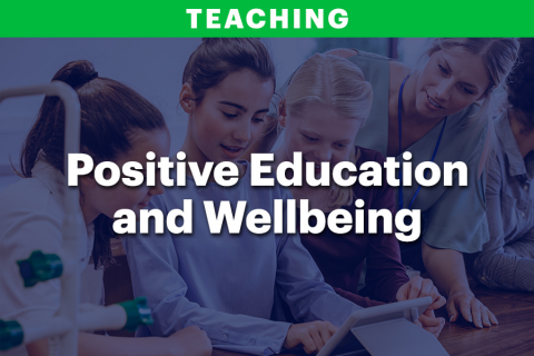 Positive Education and Wellbeing (TEA201)