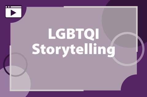 LGBTQI Storytelling