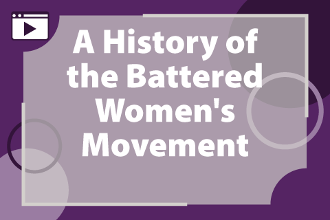 A History of the Battered Women's Movement