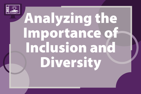 Analyzing the Importance of Inclusion and Diversity