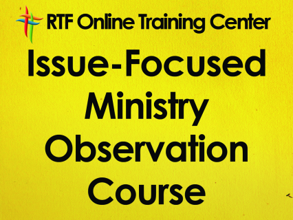 Issue-Focused Ministry Observation Course (13)