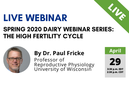 Spring 2020 Dairy Webinar Series: The High Fertility Cycle