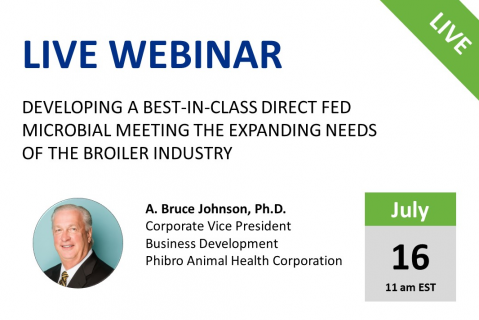 7/16 Developing a Best-in-Class Direct Fed Microbial Meeting the Expanding Needs of Broiler Industry