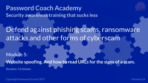 Module 5 – Website spoofing. And how to read URLs for a sign of a scam. (P101-5)