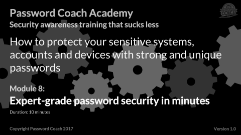 Module 8 - Expert-grade password security in minutes (P101-8)