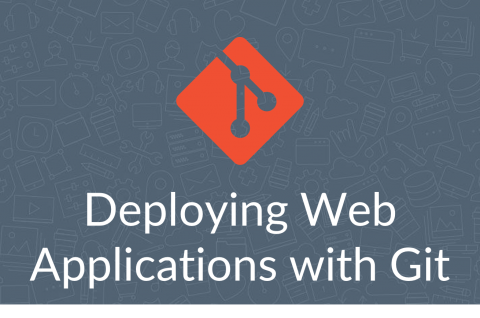Deploying Web Applications with Git