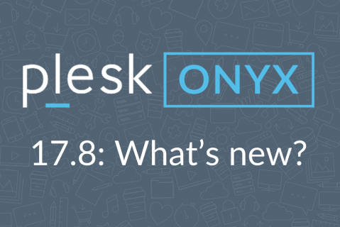 Plesk Onyx 17.8: What's New? (178-NEW)