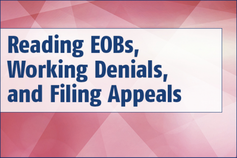 Reading EOBs, Working Denials, and Filing Appeals (006)