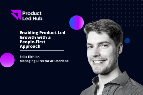 Enabling Product-Led Growth with a People-First Approach