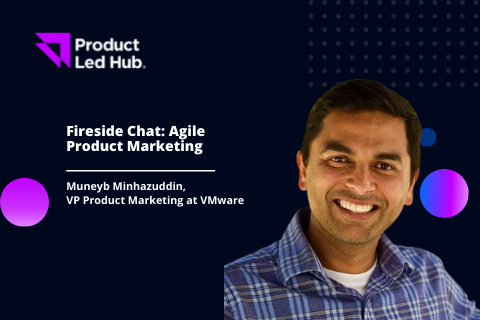 Fireside Chat: Agile Product Marketing