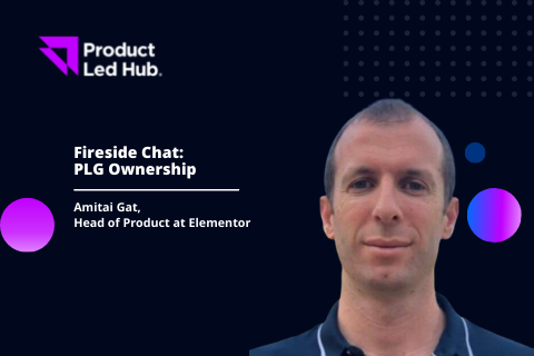 Fireside Chat: PLG Ownership