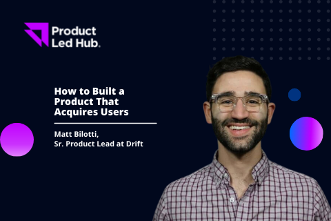How to Built a Product That Acquires Users
