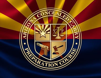 ARIZONA CONCEALED CARRY PREPARATION COURSE