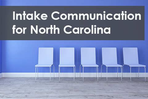 North Carolina: Intake Communication [1 HR Remediation]