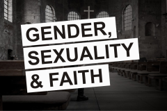 MODULE 7: Gender, Sexuality & Faith