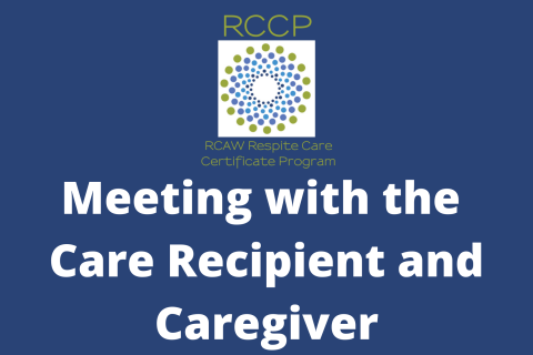Meeting with the Care Recipient & Caregiver (108)