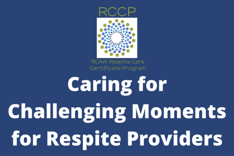 Caring for Challenging Moments for Respite Providers (106)