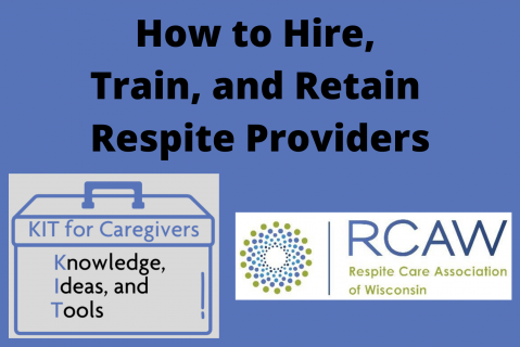 How to Hire, Train, and Retain Respite Providers
