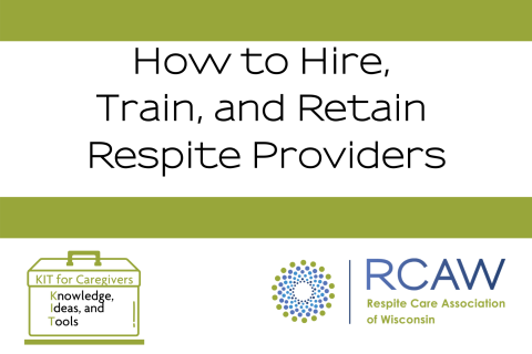 How to Hire, Train, and Retain Respite Providers (201)