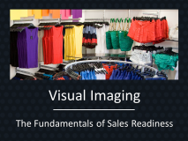 Visual Imaging - The Fundamentals of Sales Readiness