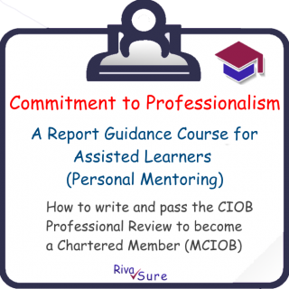 3.x Reports / Assisted Learning 3.1-3.3 (Commitment to Professionalism) (MCIOB R12-14 A)