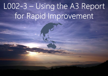 Using the A3 Report for Rapid Improvement (L002-3)