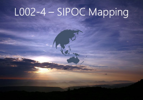 SIPOC Mapping (L002-4)