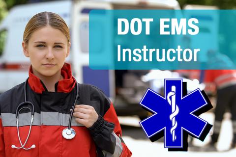 DOT EMS Instructor - Virtual (001-2022)
