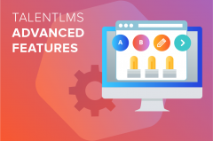 Advanced Features of TalentLMS