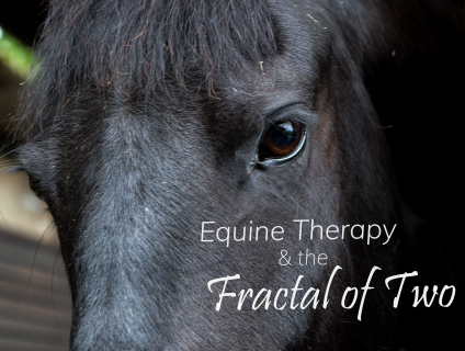 Equine Therapy & The Fractal of Two (RC006)