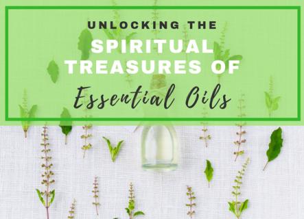 Unlocking the Spiritual Treasures of Essential Oils (LS003C)