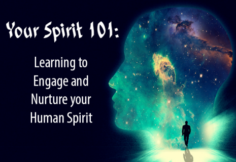 Your Spirit 101: Learning to Engage and Nurture your Human Spirit (HS001E)