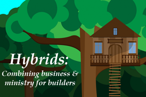 Hybrids: Combining business & ministry for builders (KB002)