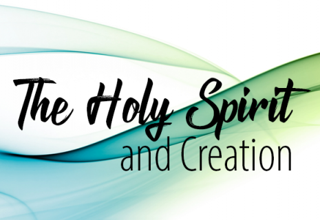 The Holy Spirit and Creation (RC007B)
