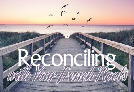 Reconciling with Your French Roots (HS007)