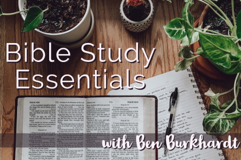 Bible Essentials with Ben Burkhardt (BEBB)